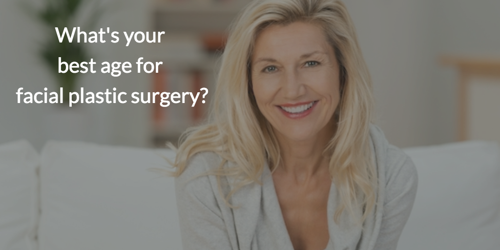 Best Age for Facial Plastic Surgery